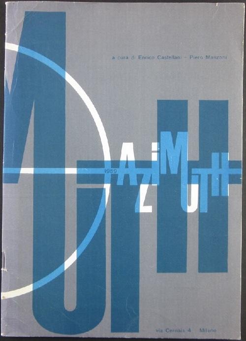Azimuth 1. A cura di Enrico Castellani - Piero Manzoni.
