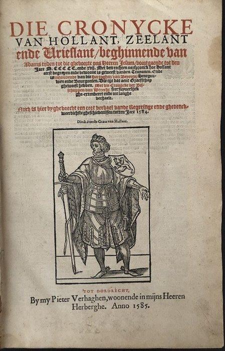 Aurelius, CorneliusDie Cronycke van Hollant, Zeelant ende Vrieslant/ beghinnende van Adams tijden tot die gheboorte ons Heeren Jesum/ voortgaende tot den Jare M.CCCCC. ende xvii.