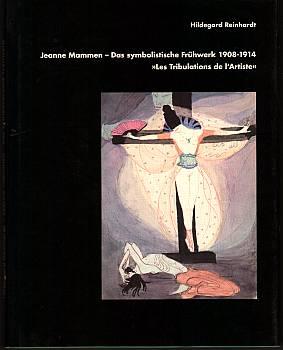 Jeanne Mammen - Das symbolische Frühwerk 1908-1914. Les Tribulations de l'Artiste. - Reinhardt, Hildegard