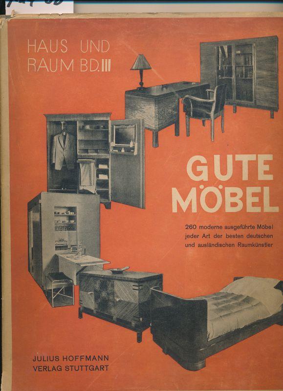hoffmann herbert haus und raum bd 3 gute mobel 260 moderne ausgefuhrte mobel jeder art der besten deutschen und auslandischen raumkunstler