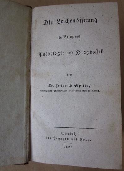 Spitta, HeinrichDie Leichenöffnung in Bezug auf Pathologie und Diagnostik.