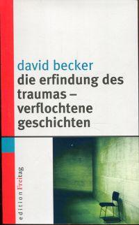 9783936252064 - Becker, David: Die Erfindung des Traumas - verflochtene Geschichten. - Книга