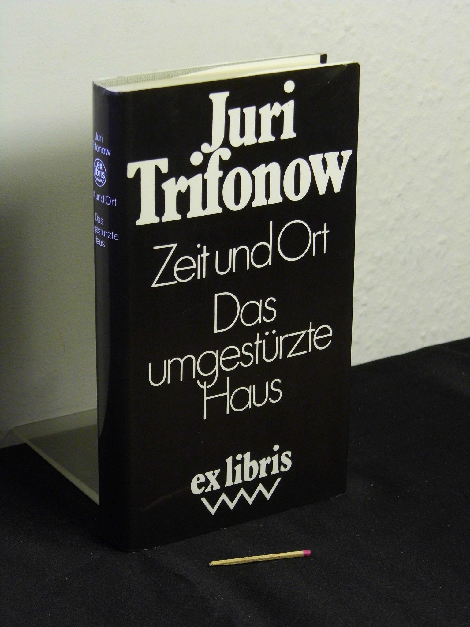 Zeit und Ort, Das umgestürzte Haus - Trifonow, Juri - Ex libris