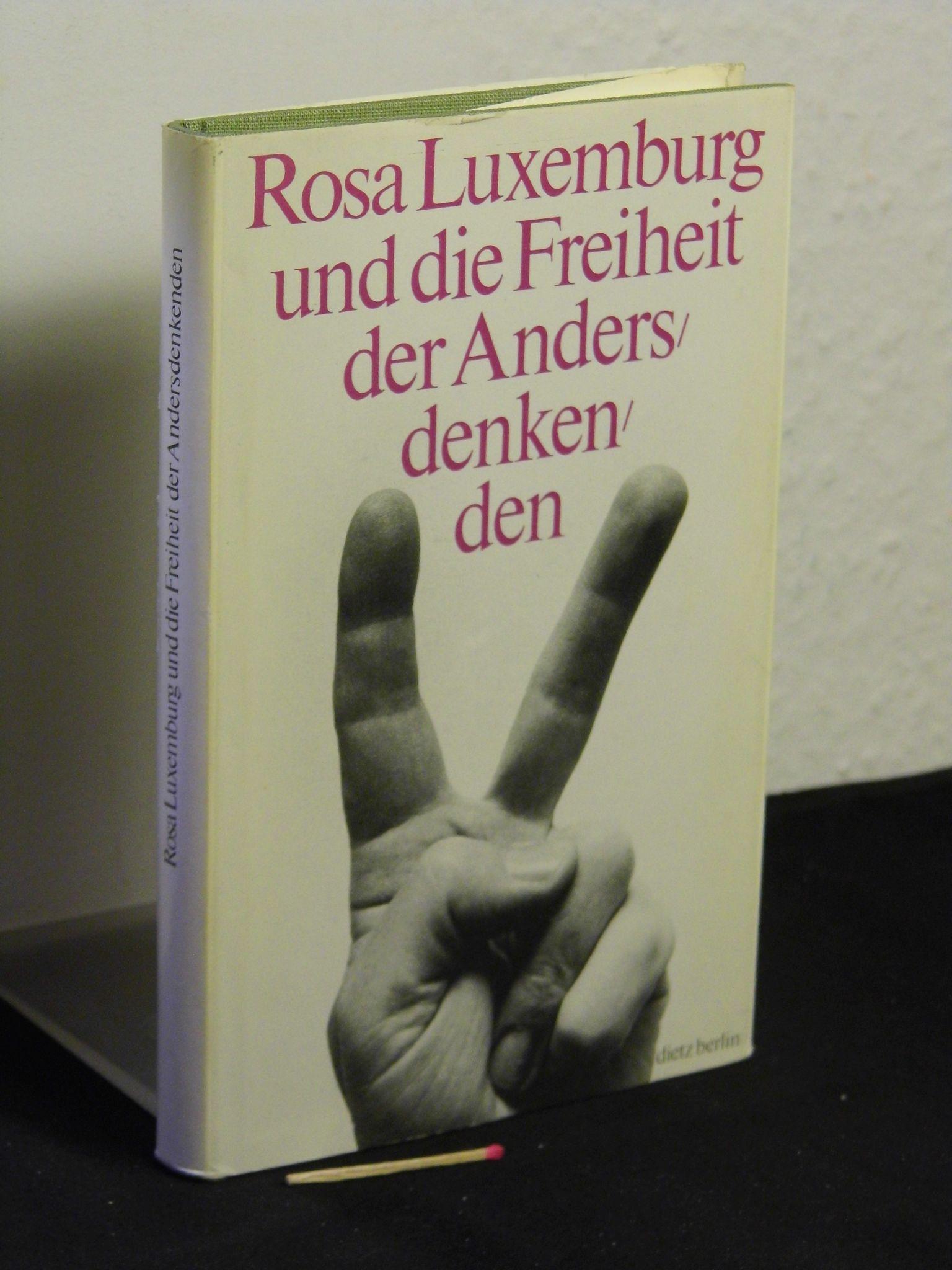 Rosa Luxemburg und die Freiheit der Andersdenkenden - Extraausgabe des unvollendeten Manuskripts 'Zur russischen Revolution' und anderer Quellen zur Polemik mit Lenin - - Luxemburg, Rosa -