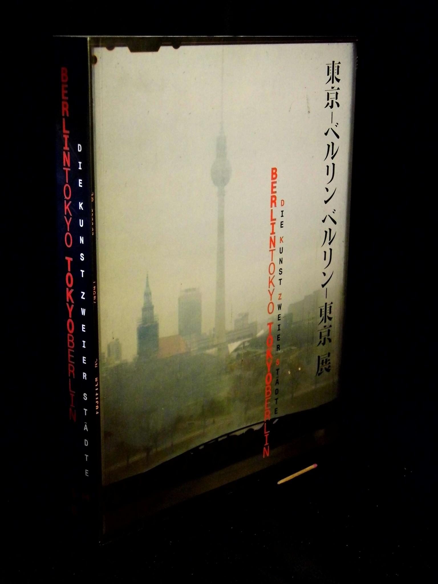 Tokyo Tokyo Berlin Kunst zweier Städte - Schneider Knapstein Elliot Kataoka