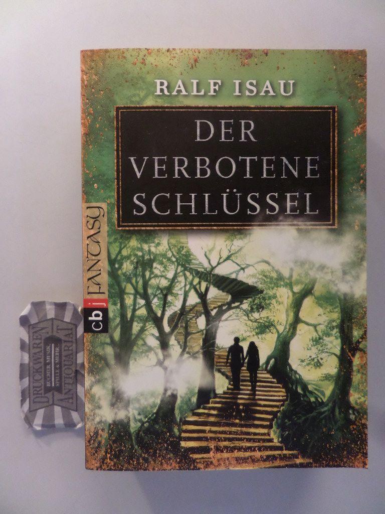Der verbotene Schlüssel. 1. Aufl. - Isau, Ralf