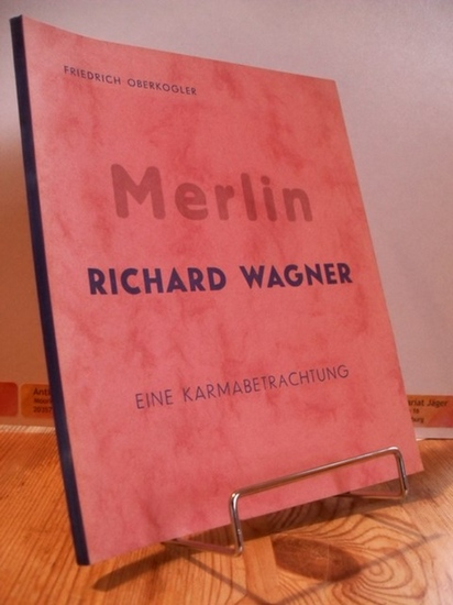 Oberkogler, Friedrich: Merlin - Richard Wagner,