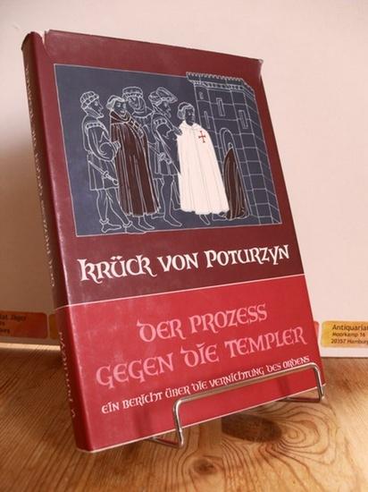 Krück von Poturzyn, Maria J: Der Prozess gegen die Templer.
