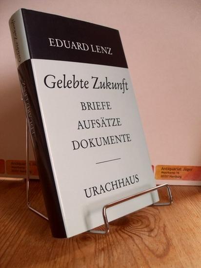 Lenz, Eduard: Gelebte Zukunft. Aufsätze, Briefe, Dokumente.