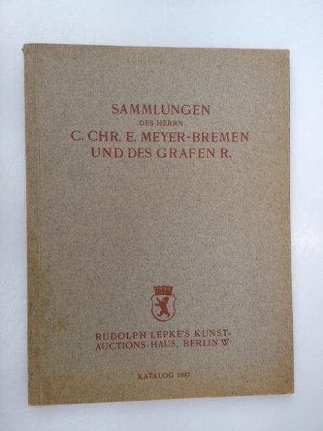 rudolph lepke s kunst auctions haus sammlungen des herrn c chr e meyer bremen und des grafen r olgemalde antiquaitaten mobel porzellane