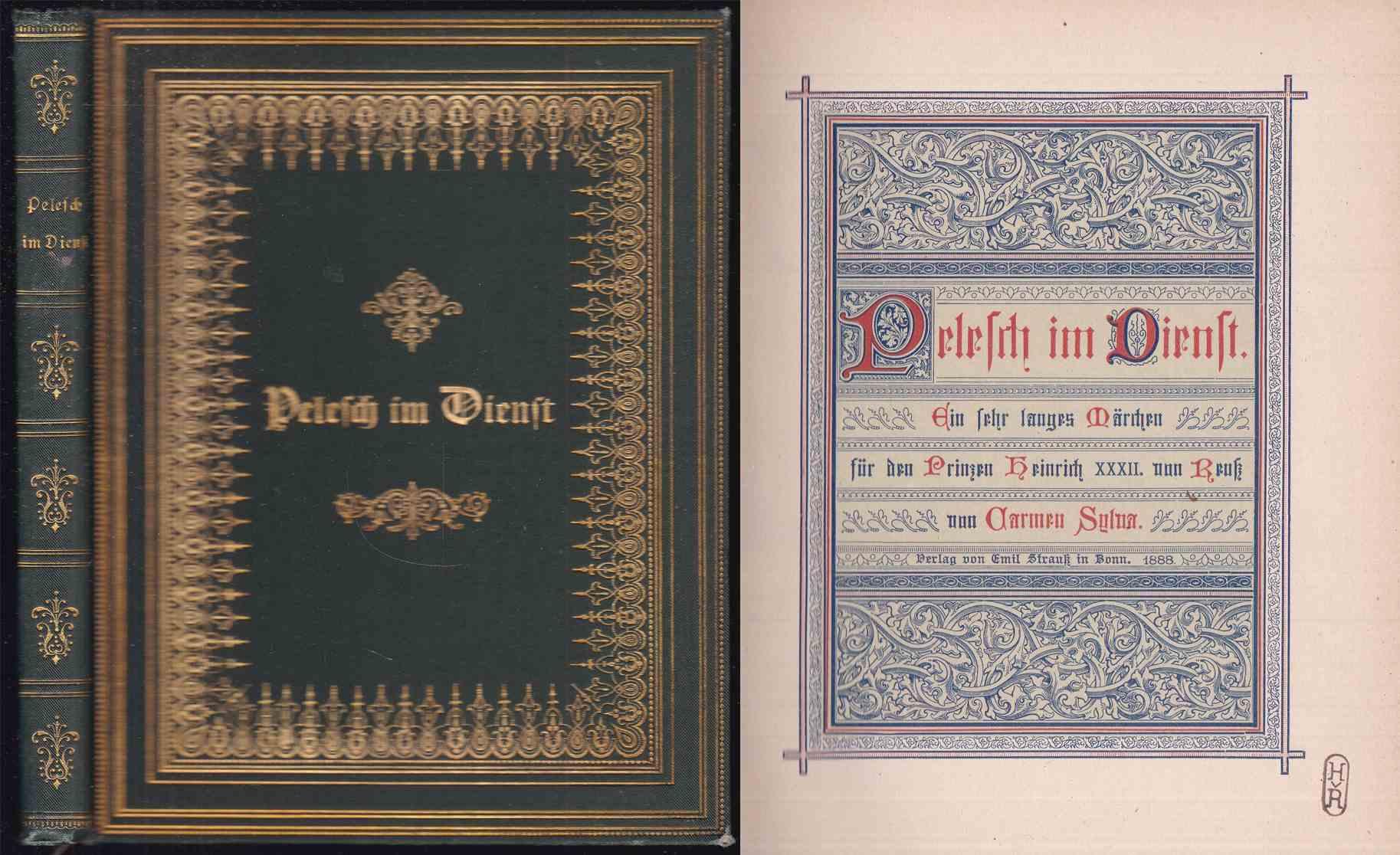 Pelesch im Dienst. Ein sehr langes Märchen für den Prinzen Heinrich XXXII. von Reuß - Sylva, Carmen